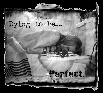 dying to be perfect2